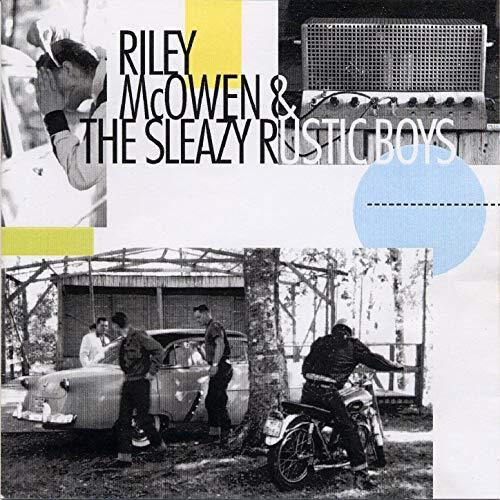 Riley McOwen & The Sleazy Rustic Boys - Bigshot