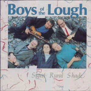Boys Of The Lough - Sweet Rural Shade