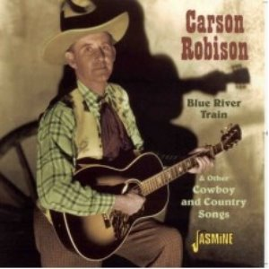 Carson Robison - Blue River & Other Cowboy And Country Songs