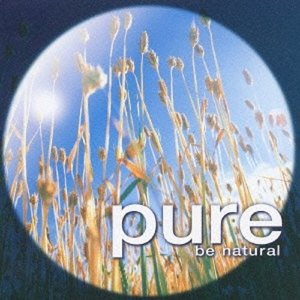 (J-Pop)V.A. - Pure ~ Be Nature