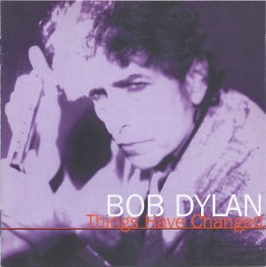 Bob Dylan - Things Have Changed : Dylan Alive Vol.3