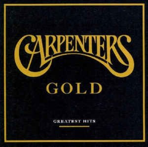 The Carpenters - Gold : Greatest Hits