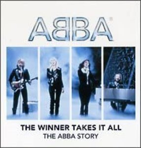 Abba - The Winners Takes It All : The Abba Story