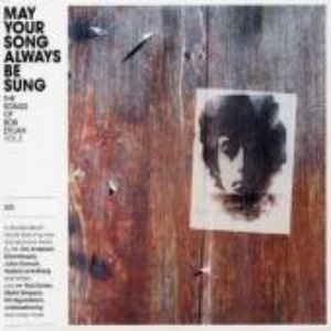 V.A. - May Your Song Always Be Sung: The  Songs Of Bob Dylan Vol.3 (2cd - digi)