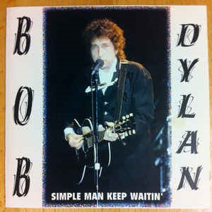 Bob Dylan - Simple Man Keep Waitin' (2cd - bootleg)