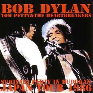 Bob Dylan / Tom Petty & The Heartbreakers - Sukiyaki Party In Budokan (2cd - bootleg)