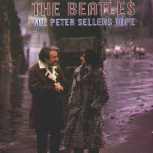 The Beatles - The Peter Sellers Tape (bootleg)