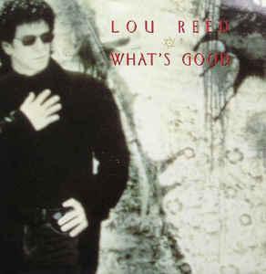 Lou Reed - What's Good