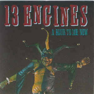 13 Engines - A Blur To Me Now