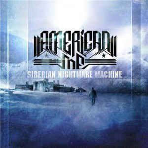 American Me - Siberian Nightmare Machine
