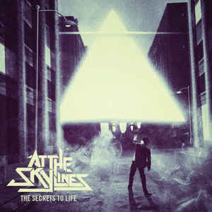 At The Skylines - The Secrets To Life
