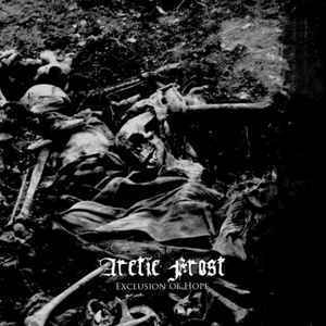 Arctic Frost - Exclusion Of Hope