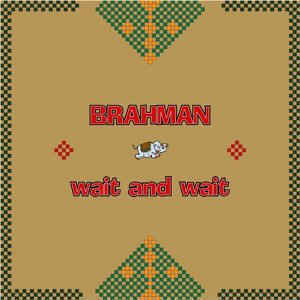 (J-Pop)Brahman - Wait And Wait