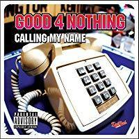 (J-Pop)Good 4 Nothing - Calling My Name