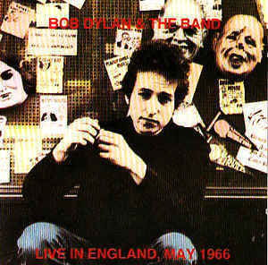 Bob Dylan & The Band - Live In England, May 1966 (bootleg)